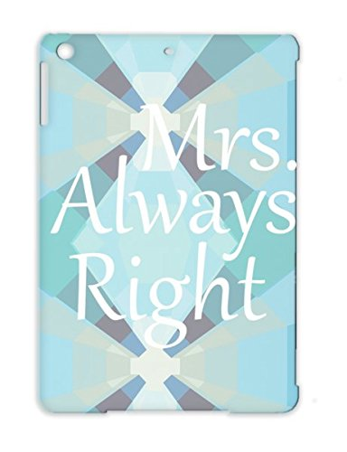 Tpu Right Baby Family Always Boss Mrs Misses Relationship Funny Mr Awesome Couple Protective Case For Ipad Air White Mrs. Always Right