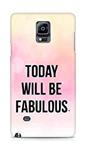 AMEZ today will be fabulous Back Cover For Samsung Galaxy Note 4