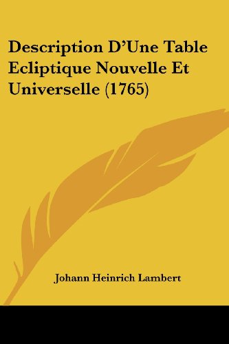 Description D'Une Table Ecliptique Nouvelle Et Universelle (1765)