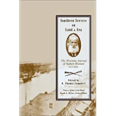 Southern Service on Land and Sea: The Wartime Journal of Robert Watson, Csa/Csn (The Voices of the Civil War Series)