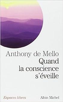 Quand la conscience s'éveille par De Mello