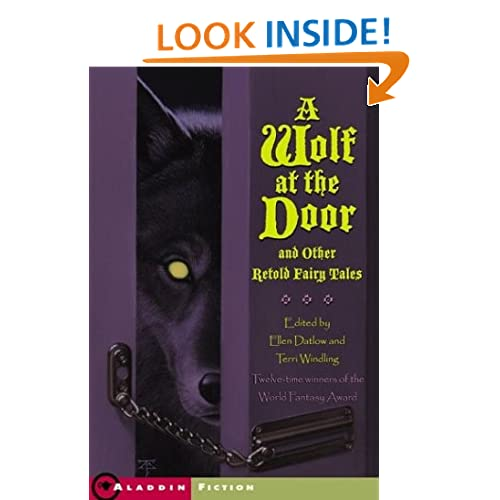 A Wolf at the Door and Other Retold Fairy Tales (13 stories)