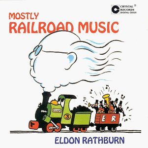 Eldon Rathburn: Mostly Railroad Music