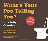 Whats Your Poo Telling You 2014 Daily Calendar
