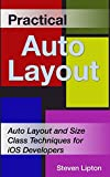 Practical Auto Layout: Auto Layout and Size Class Techniques for iOS Developers (English Edition)