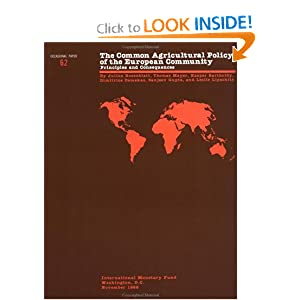 The Common Agricultural Policy of the European Community: Principles and Consequences (Occasional Paper (Intl Monetary Fund)) Julius Rosenblatt