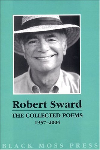The Collected Poems of Robert Sward 1957 - 2004