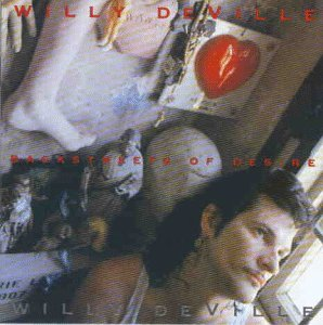 Willy Deville - Backstreets of Desire - Zortam Music