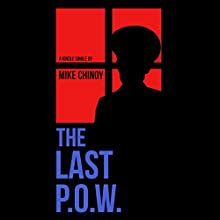 The Last POW (       UNABRIDGED) by Mike Chinoy Narrated by Noah Michael Levine