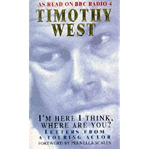 I'm Here I Think, Where Are You? - Timothy West