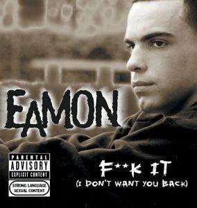 Eamon - Fuck It I Don