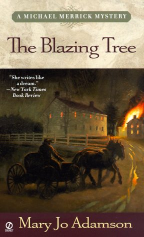 The Blazing Tree (Michael Merrick Mysteries), MARY JO ADAMSON