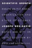 img - for Scientific Growth: Essays on the Social Organization and Ethos of Science (California Studies in the History of Science) book / textbook / text book