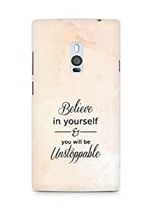 AMEZ believe in yourself and you will be unstoppable Back Cover For OnePlus Two