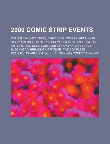 2000-comic-strip-disestablishments-peanuts-charles-m-schulz-apollo-10-dolly-madison-motleys-crew-lis