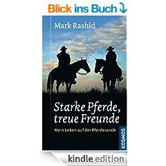 Starke Pferde, treue Freunde: Mein Leben auf der Pferderanch