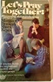 img - for Let's pray together: Discussing and experiencing prayer (Fisherman Bible Studyguides) book / textbook / text book