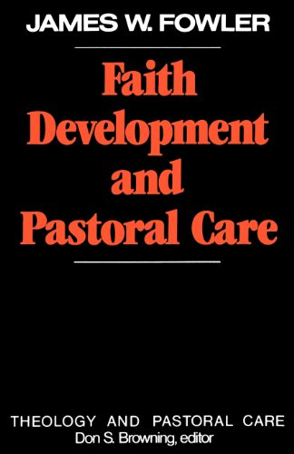 Faith Development and Pastoral Care (Theology and Pastoral Care) (Theology & Pastoral Care)