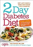 img - for 2 Day Diabetes Diet : Power Burn Just 2 Days a Week to Drop the Pounds (Hardcover)--by Erin Palinski-Wade [2013 Edition] book / textbook / text book