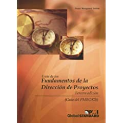Guia de los Fundamentos de la Direccion de Proyectos/Guide to the Project Management Body of Knowledge: Official Spanish Translation ((Pmbok Guide)) (Spanish Edition)