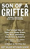 Kent Walker Son of a Grifter: The Twisted Tale of Sante and Kenny Kimes, the Most Notorious Con Artists in America (True Crime (Avon Books))
