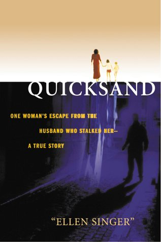 Quicksand: One woman's escape from the husband who stalked her, a true story PDF