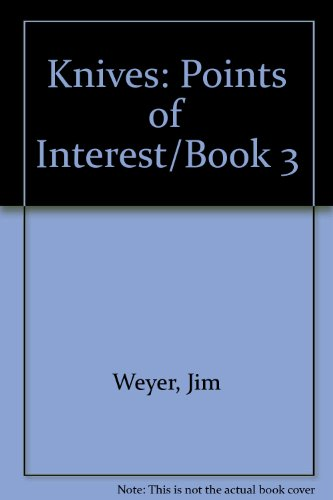Knives: Points of Interest, Book 3