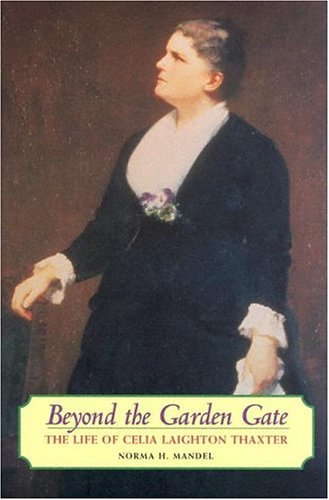 Beyond the Garden Gate: The Life of Celia Laighton Thaxter
