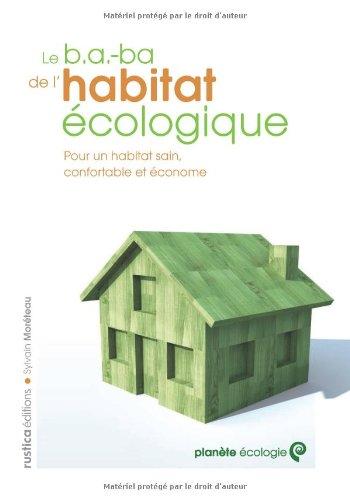 Le B.A.-BA de l'habitat écologique - Sylvain Moréteau - Rustica éditions