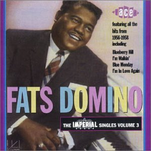 Fats Domino - Imperial Singles, Vol. 3: 1956-1958 - Zortam Music