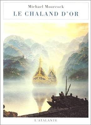 Le chaland d'or de Michael Moorcock