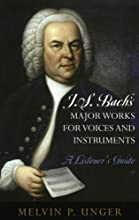 JS Bach39s Major Works for Voices and Instruments A Listener39s Guide