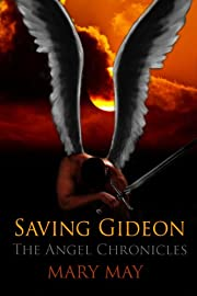 Saving Gideon (The Angel Chronicles Book 1)