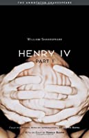 Henry the Fourth, Part One (The Annotated Shakespeare) (Pt. 1)