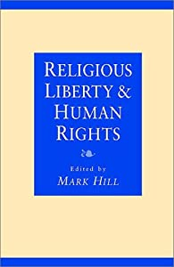 Religious Liberty and Human Rights: Mark Hill