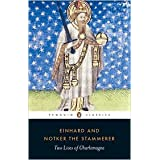 Two Lives of Charlemagne by Einhard, Notker the Stammerer, David Ganz (Editor), David Ganz (Translator), David...