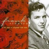 echange, troc Frank Sinatra - I've Got a Crush on You