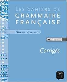 Amazon.com: Les cahiers de grammaire, A1 guia de soluciones (French