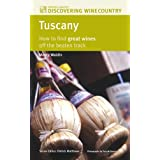 Tuscany: How to Find Great Wines Off the Beaten Track (Mitchell Beazley Discovering Wine Country)by Monty Waldin