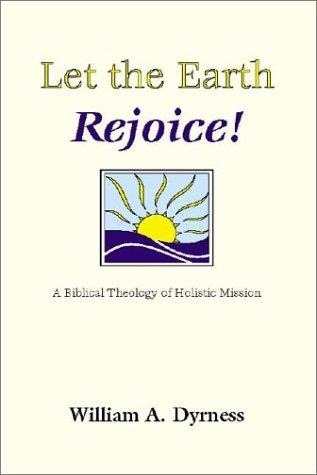 Let the Earth Rejoice, WILLIAM A. DYRNESS