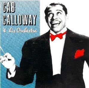 Cab Calloway - Cab Calloway & His Orchestra