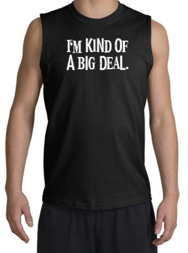 I'm Kind of a Big Deal BLACK Funny Adult Unisex Adult Sleeveless Muscle Shirt Tank Top Shooter - Black