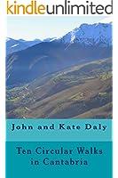Ten Circular Walks in Cantabria (Discover Cantabria Book 1) (English Edition)