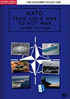 Cold War Collection -Nato-From Cold War To Hot the First 60 Years [DVD]
