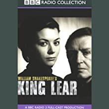 BBC Radio Shakespeare: King Lear (Dramatised) Performance by William Shakespeare Narrated by Colin Redgrave, Geraldine James, Full Cast