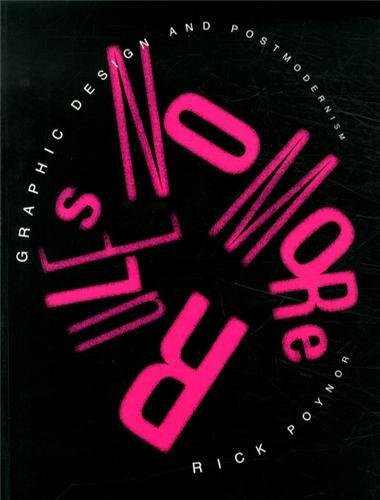 No More Rules: Graphic Design and Postmodernism (Mini) by Rick Poynor (11-Mar-2013) Paperback