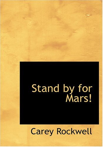 Stand by for Mars! (Large Print Edition)