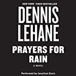 Prayers for Rain (       UNABRIDGED) by Dennis Lehane Narrated by Jonathan Davis