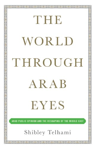 Shibley Telhami - The World Through Arab Eyes