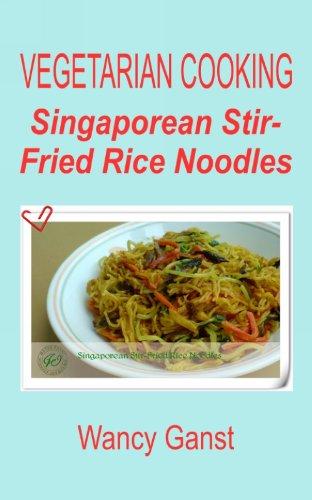 Vegetarian Cooking: Singaporean Stir-Fried Rice Noodles (Vegetarian Cooking - Vege Seafood Book 70)